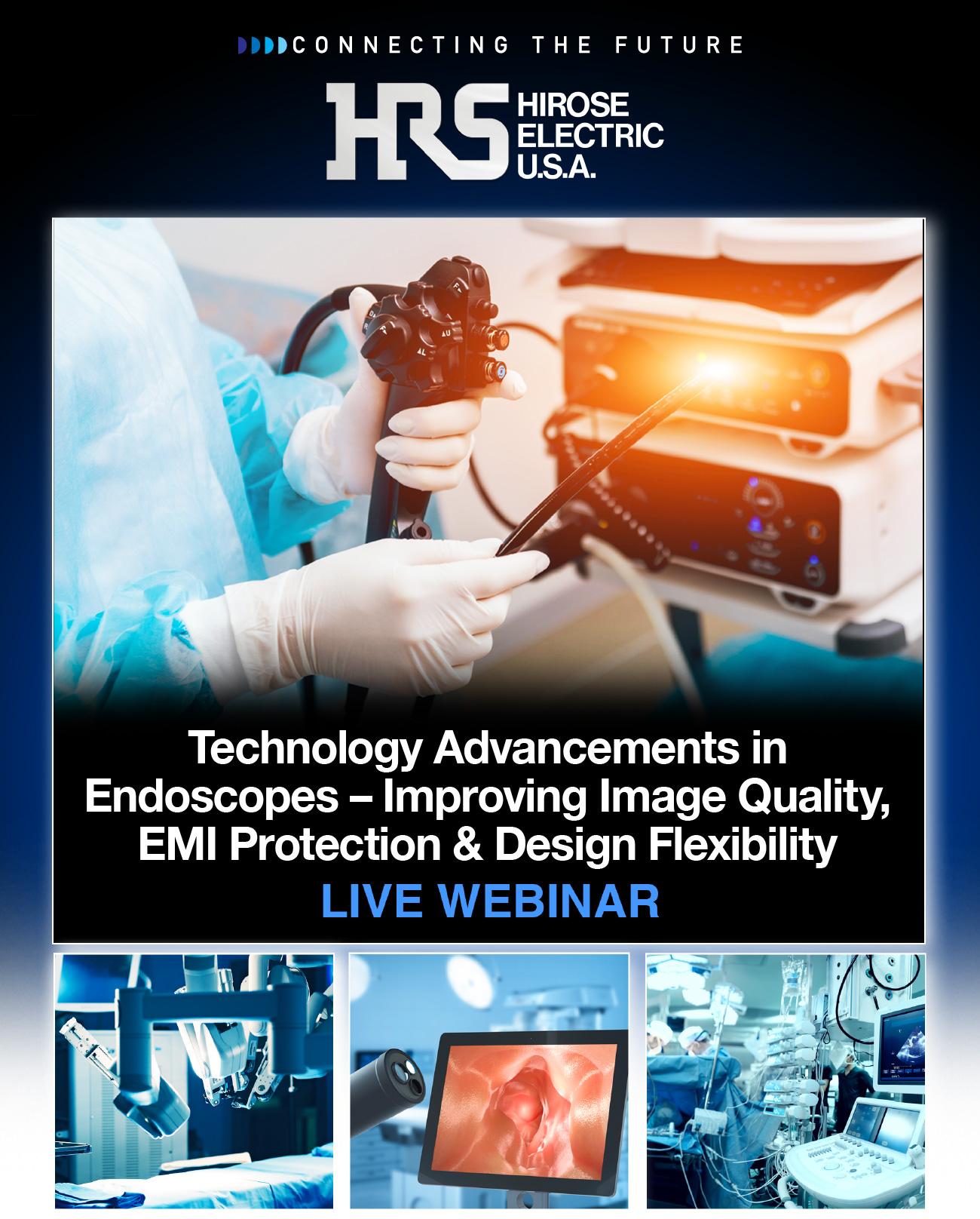 [Live Webinar] Technology Advancements in Endoscopes – Improving Image Quality, EMI Protection & Design Flexibility